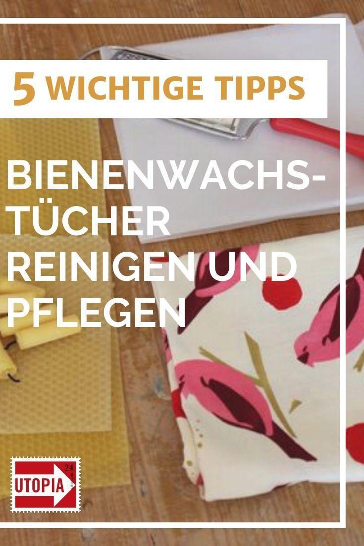 Bienenwachstucher Reinigen 5 Wichtige Tipps Reinigen Tipps Und