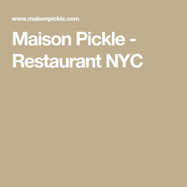 Maison Pickle - Restaurant NYC