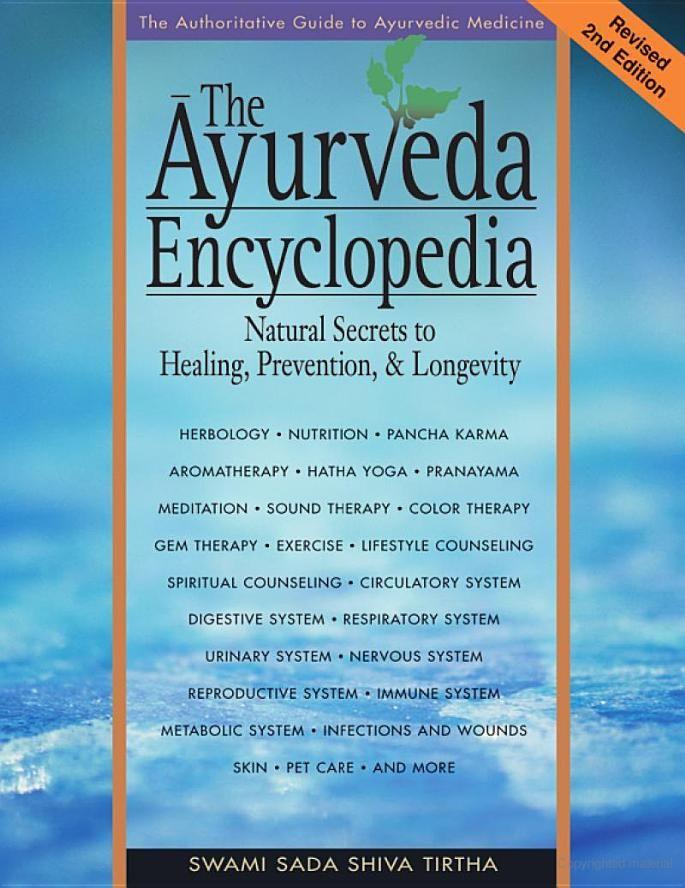 The Ayurveda Encyclopedia: Natural Secrets to Healing, Prevention, & Longevity - Swami Sadashiva Tirtha - Google Books
