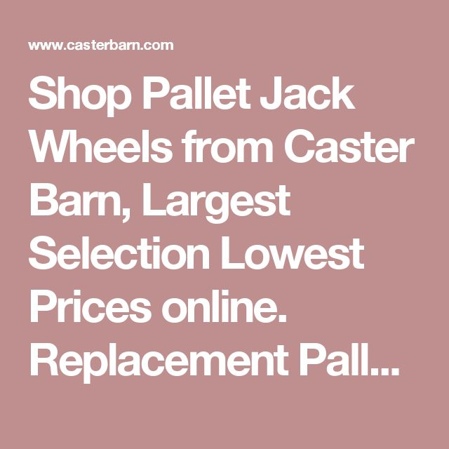 Shop Pallet Jack Wheels from Caster Barn, Largest Selection Lowest Prices online. Replacement Pallet Jack Wheels for most equipment. Caster Barns Pallet Jack Rollers ship the same day on most business days!    #PalletJack #PalletJackWheels #Rollers #PalletTruck #PalletTruckRollers #PalletTruckWheels #PalletCasters
