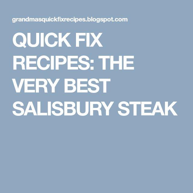 QUICK FIX RECIPES: THE VERY BEST SALISBURY STEAK