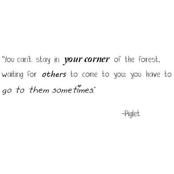 piglet quote found on Polyvore. Perfect summary of the changes happening in my life right now!