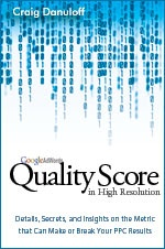 Quality Score in High Resolution, a new book that details the workings and secrets of AdWords quality score.