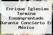 http://tecnoautos.com/wp-content/uploads/imagenes/tendencias/thumbs/enrique-iglesias-termina-ensangrentado-durante-concierto-en-mexico.jpg Enrique Iglesias. Enrique Iglesias termina ensangrentado durante concierto en México, Enlaces, Imágenes, Videos y Tweets - http://tecnoautos.com/actualidad/enrique-iglesias-enrique-iglesias-termina-ensangrentado-durante-concierto-en-mexico/