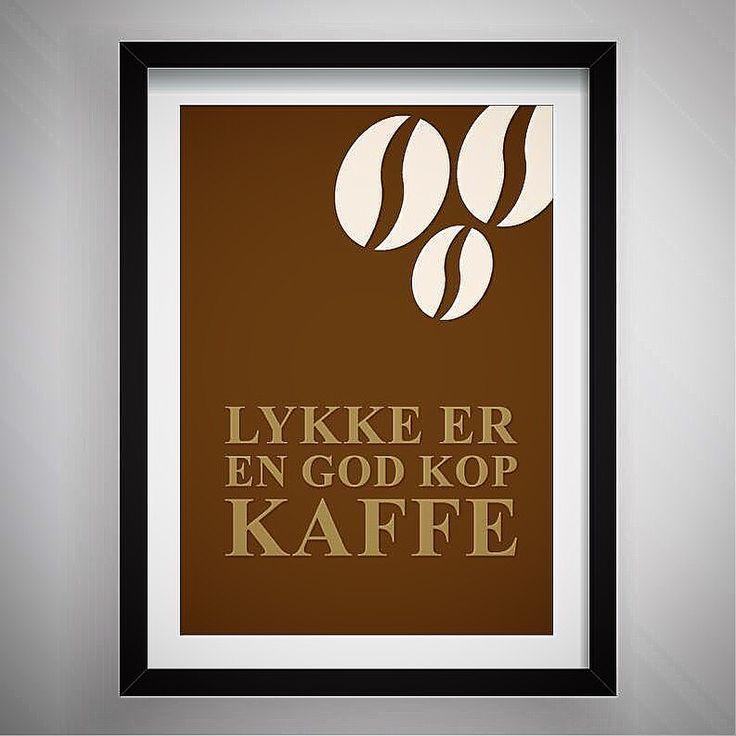 Lykke er en god kop kafffe - ny poster i webshoppen. www.signstore.dk