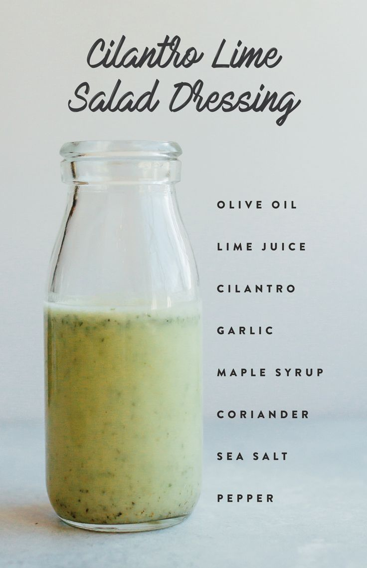 Cilantro Lime Dressing    1/4 cup olive oil  juice of 2 limes  2 Tablespoons fresh cilantro, chopped  2 teaspoons minced garlic  1 teaspoon maple syrup  ½-1 teaspoon sea salt  ½ teaspoon ground pepper  ¼ teaspoon ground coriander  Add all ingredients into a blender and blend until combined. Taste and add more salt if needed.    Nutrition per serving: 87 calories, 9g fat, 2g carbs, 1g sugar, 0g fiber, 0g protein