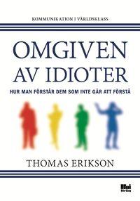 Omgiven av idioter - hur man förstår dem som inte går att förstå (e-bok)