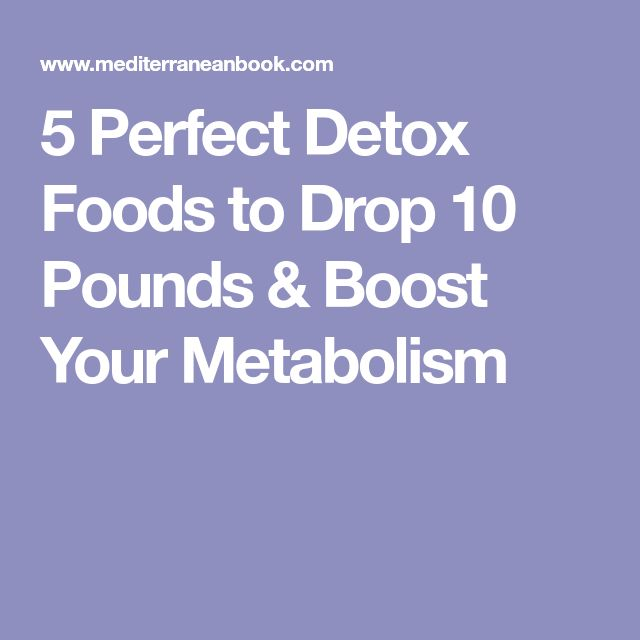 5 Perfect Detox Foods to Drop 10 Pounds & Boost Your Metabolism