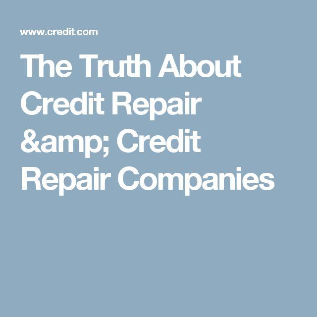 The Truth About Credit Repair & Credit Repair Companies