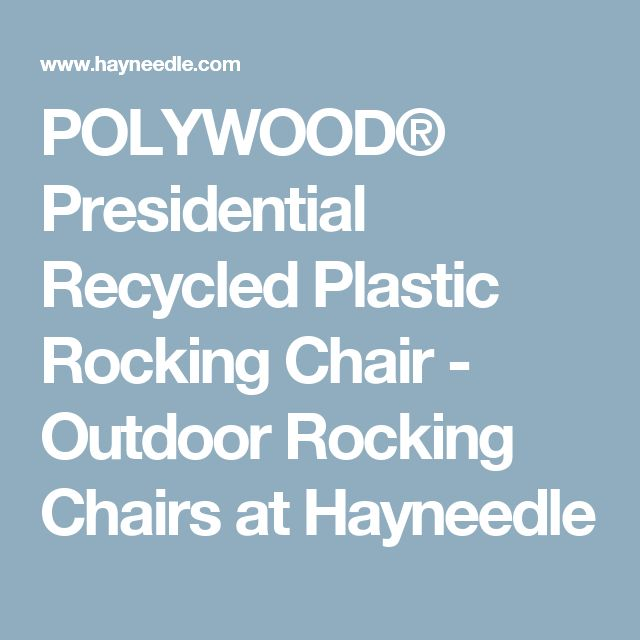 POLYWOOD® Presidential Recycled Plastic Rocking Chair - Outdoor Rocking Chairs at Hayneedle