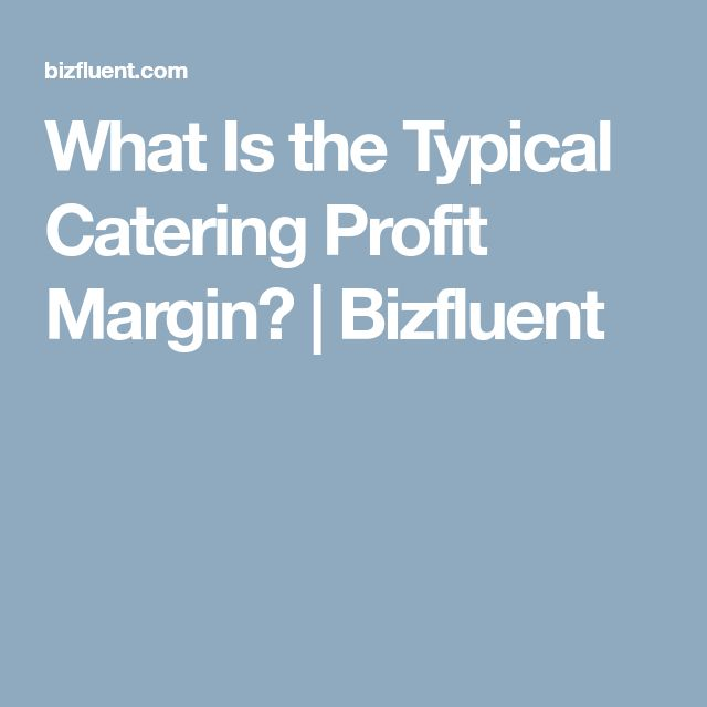 What Is the Typical Catering Profit Margin? Bizfluent Catering