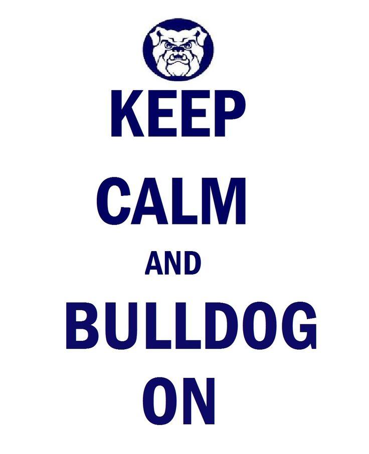 #Butler #Bulldogs #KeepCalmAndBulldogOn