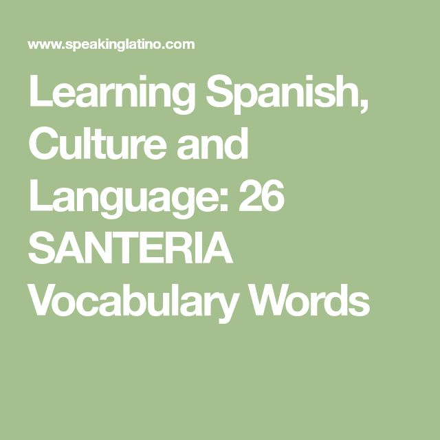 Learning Spanish, Culture and Language: 26 SANTERIA Vocabulary Words
