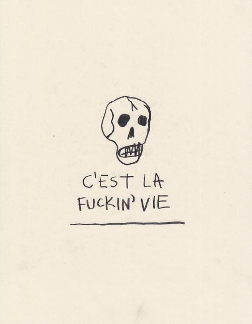 C'est la fuckin' vie