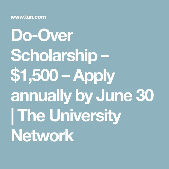 Do-Over Scholarship – $1,500 – Apply annually by June 30 | The University Network