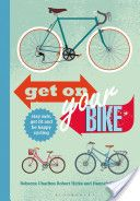 James Golding writes the foreword for 'Get on Your Bike!: Stay safe, get fit and be happy cycling', a book by Rebecca Charlton, Robert Hicks, Hannah Reynolds