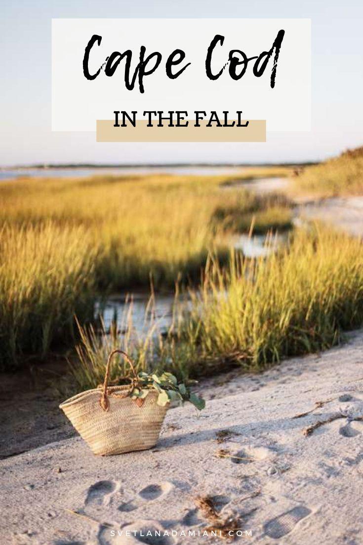 5 Things To Do On Cape Cod This Fall Svetlana Damiani New England Travel Seasonal Travel Cape Cod
