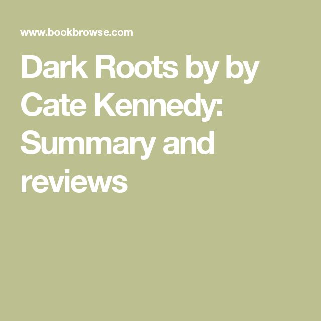 Dark Roots by by Cate Kennedy: Summary and reviews
