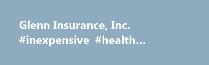 Glenn Insurance, Inc. #inexpensive #health #insurance http://insurances.remmont.com/glenn-insurance-inc-inexpensive-health-insurance/  #auto insurance in nj # Online Auto Quotes Available Did you know that Plymouth Rock offers discounts for several organizations: Greater Atlantic City Chamber, Vineland Chamber of Commerce, NJ Association of Realtors and more? A flood watch means a flood is possible in your area. When a flood watch is issued: Move your furniture andRead MoreThe post Glenn…