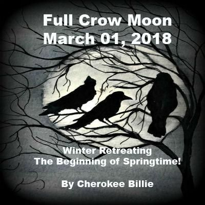Winter Retreating – the Beginning of Springtime! The full moon on Thursday March 01, 2018, in Virgo, has many different names due to its signifying changing fro