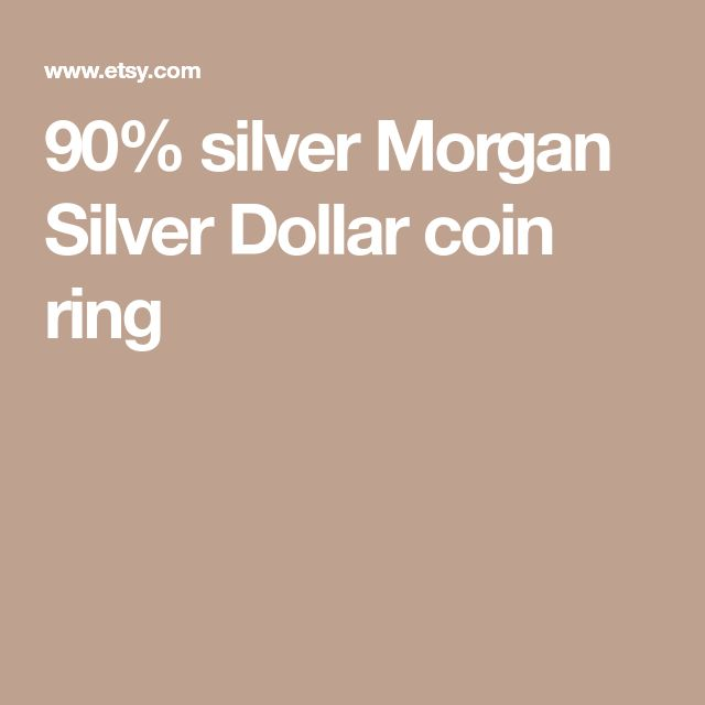 90% silver Morgan Silver Dollar coin ring