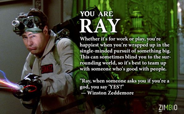 I'm Ray, and I ain't afraid of no ghost! Which 'Ghostbusters' character are you? #ZimbioQuiz #Ghostbusters