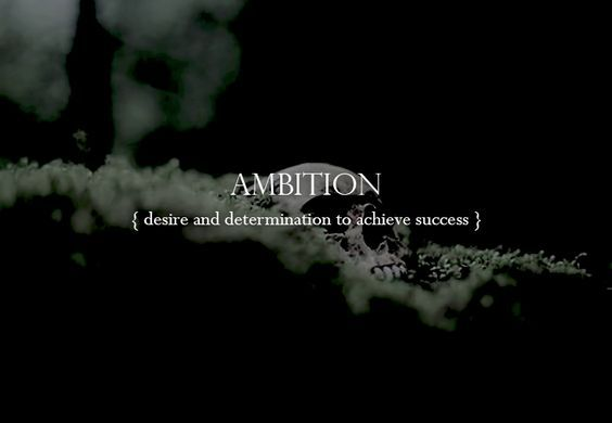 Slytherin Traits. Ambition: desire and determination to achieve success:
