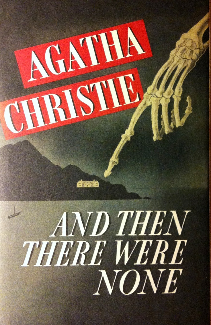 best then there were none ideas and there were and then there were none by agatha christie a review at
