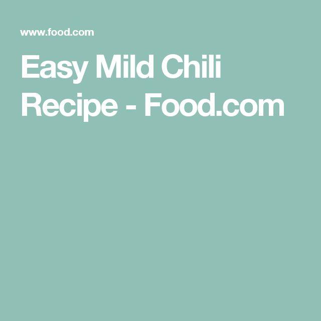 Easy Mild Chili Recipe - Food.com