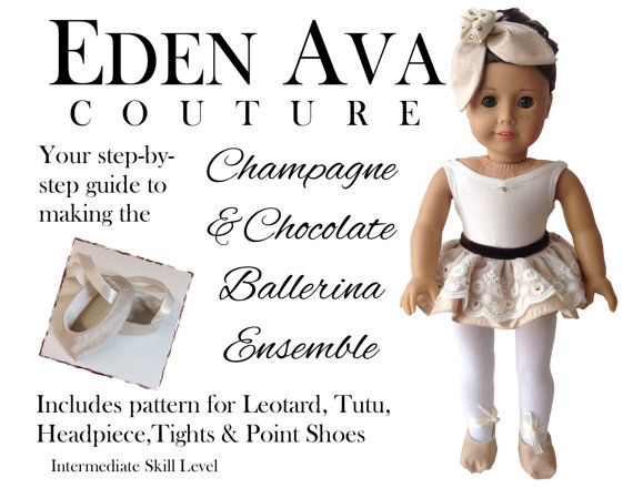 """Eden Ava Couture Champagne and Chocolate Ballerina Ensemble Sewing Pattern for 18"""" American Girl Doll on Etsy, $10.95"""