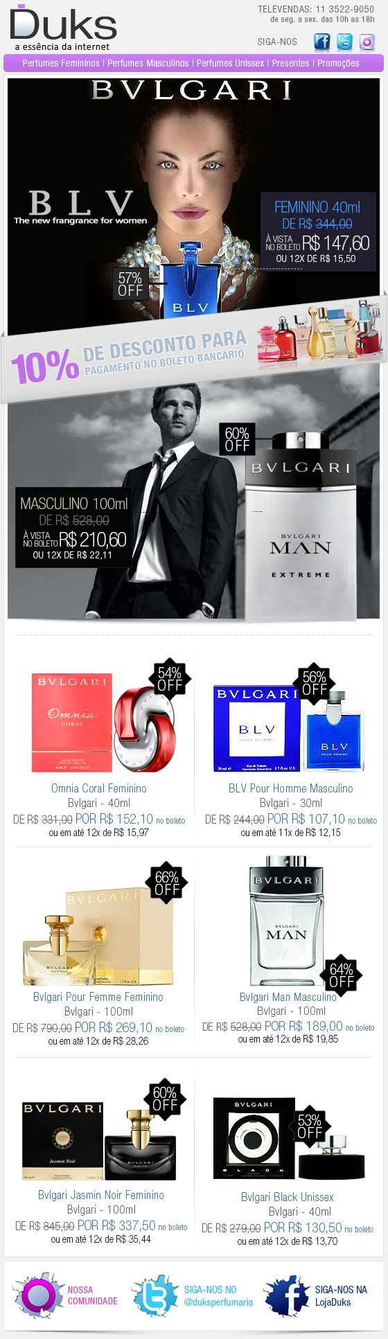 E-mail Marketing Duks Perfumes Promoção 18/10/2013 http://www.duks.com.br/sistema/custom.asp?IDLoja=11220&arq=emkt_10_18.htm&int=1&origem=emailmkt