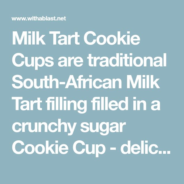 Milk Tart Cookie Cups are traditional South-African Milk Tart filling filled in a crunchy sugar Cookie Cup - delicious, creamy sweet treats !
