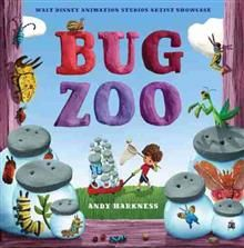 Bug Zoo: Walt Disney Animation Studios Artist Showcase Book by Andy Harkness. #minibeasts #environment Brightly coloured clay painted like Wallace and Grommit.
