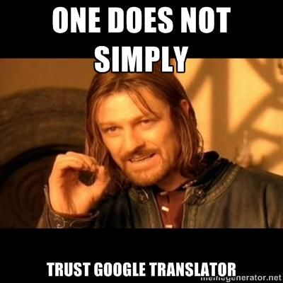 Attention all inbound (and outbound) students! Dig into the language and DON'T TRUST GOOGLE TRANSLATOR!