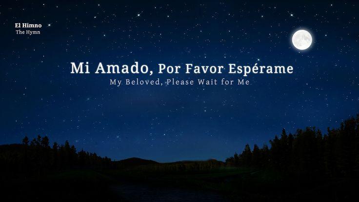 Mi Amado, Por Favor Espérame