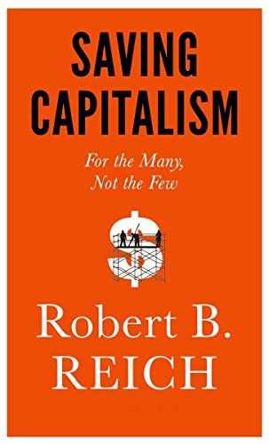 Saving Capitalism: For the Many, Not the Few by Robert B. Reich http://smile.amazon.com/dp/0385350570/ref=cm_sw_r_pi_dp_Nd8bxb0PZRH1D