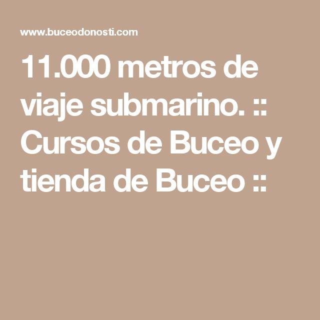 11.000 metros de viaje submarino. :: Cursos de Buceo y tienda de Buceo ::
