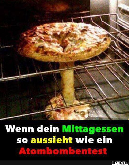 Wenn dein Mittagessen so aussieht wie ein Atombombentest.. | Lustige Bilder, Sprüche, Witze, echt lustig