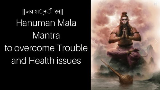 Hanuman Mala Mantra for Health and Overcoming troubles