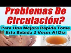 Como Mejorar La Circulacion Sanguinea En Las Piernas REMEDIOS CASEROS PARA LA CIRCULACION - YouTube