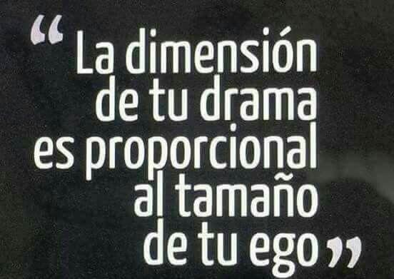 La dimensión de tu drama.
