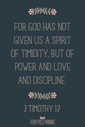 French Press Mornings Print - 2 Timothy 1:7 #encouragingwednesdays #fcwednesdaywisdom #quotes
