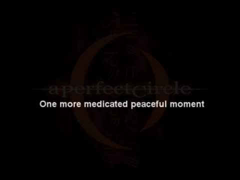 A Perfect Circle - Orestes - With Lyrics  -----    Metaphor for a missing moment  Pull me into your perfect circle  One womb, one chain, one resolve  Liberate this will to release us all    Gotta  Cut away, clear away  Slip away and severe this  Umbilical residue  Keeping me from killing you    And from pulling you down with me here  I can almos...