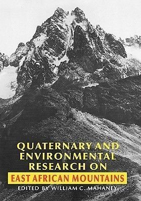Quaternary and Environmental Research on East African Mountains by W.H. Mahaney