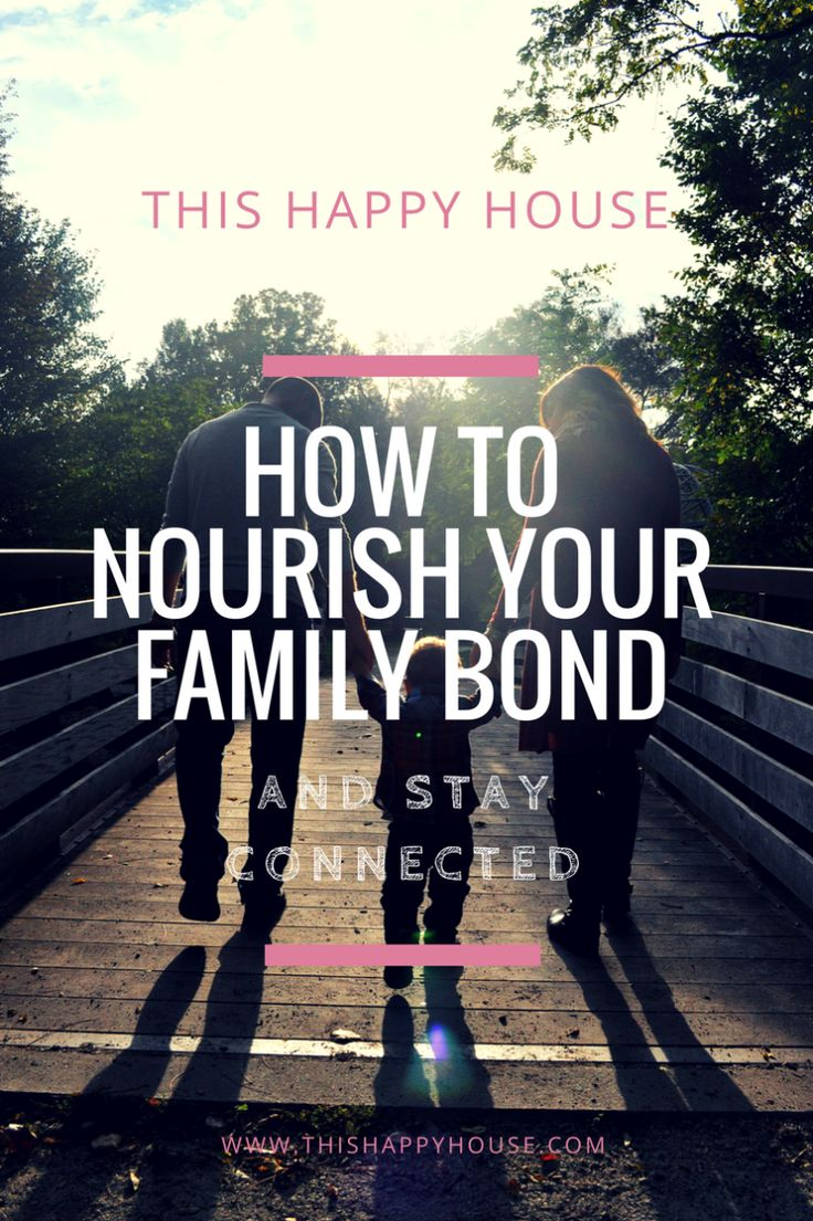 How To Nourish Your Family Bond
