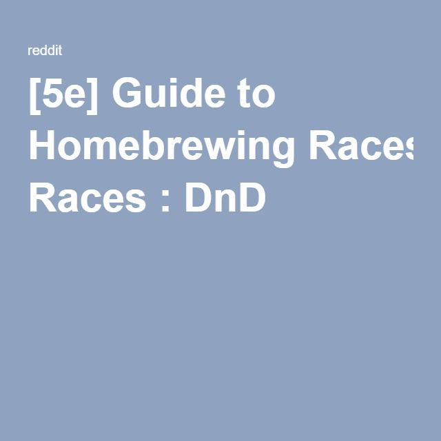 [5e] Guide to Homebrewing Races : DnD