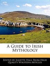 A Guide to Irish Mythology