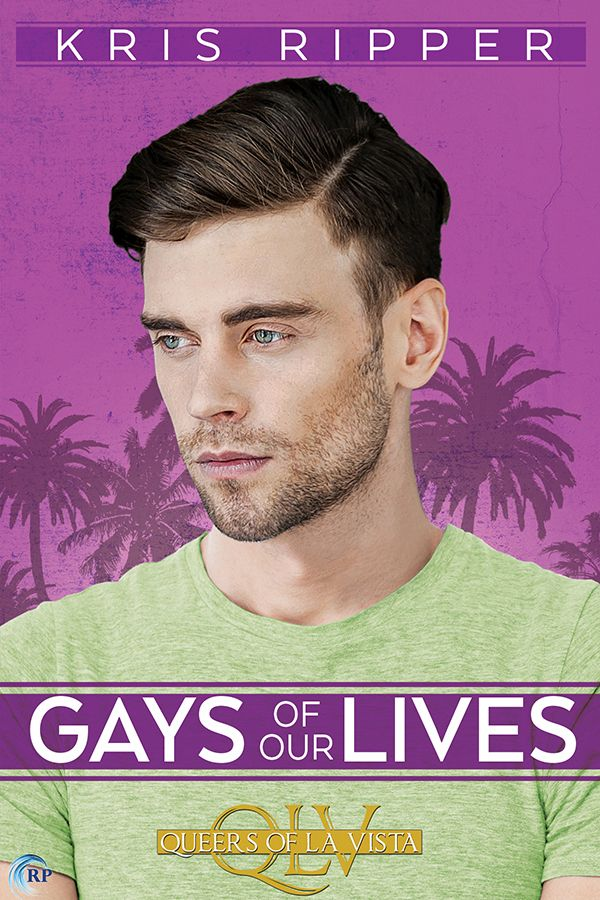 Gays of Our Lives by Kris Ripper #Giveaway @SmutTasticKris @RiptideBooks
