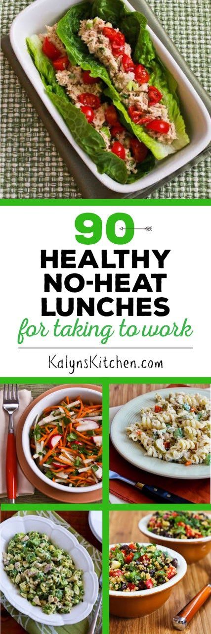 90 Healthy No-Heat Lunches for Taking to Work; this can help you get back on track or stay there. Many recipes are low-carb and gluten-free. [found on KalynsKitchen.com]: