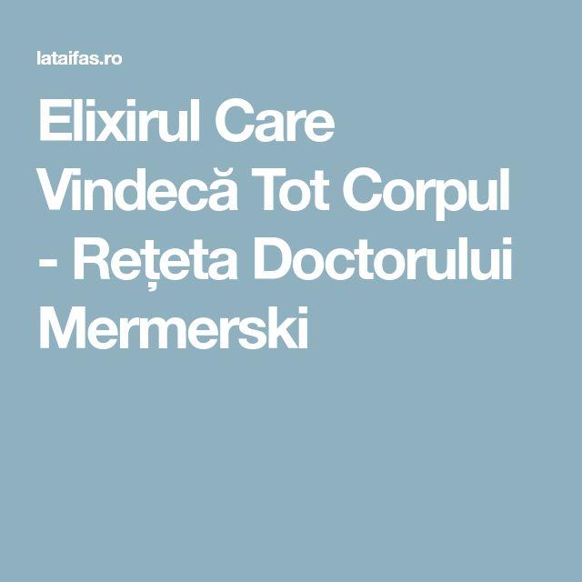 Elixirul Care Vindecă Tot Corpul - Rețeta Doctorului Mermerski